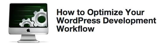 Como otimizar seu fluxo de trabalho WordPress Desenvolvimento